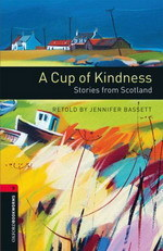 A Cup of Kindness: Stories from Scotland
