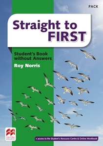 Straight to FIRST Student's Book without Answers Standard Pack