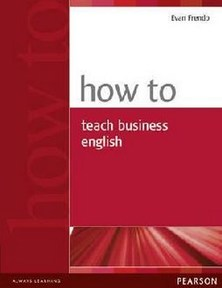 How to….Series How to Teach Business English