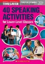 40 Speaking Activities Lower-Level Class